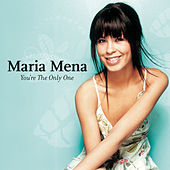 You're The Only One by Maria Mena