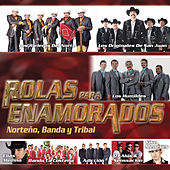 Play & Download Rolas Para Enamorados - Norteño, Banda y Tribal by Various Artists | Napster