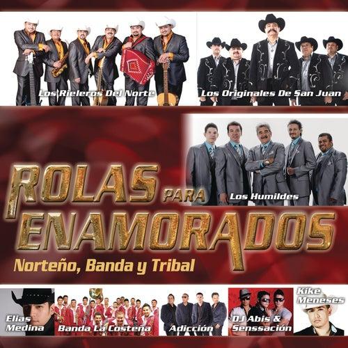 Rolas Para Enamorados - Norteño, Banda y Tribal by Various Artists