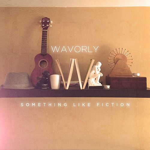 Play & Download Something Like Fiction: The Lost Albums by Wavorly | Napster