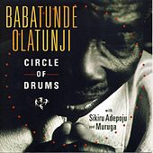 Play & Download Circle of Drums by Babatunde Olatunji | Napster