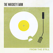 Play & Download From the Still by The Whiskey Farm | Napster