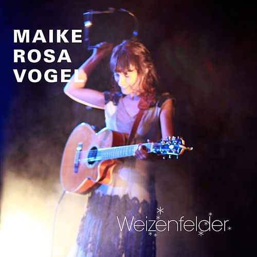 Play & Download Weizenfelder by Maike Rosa Vogel | Napster
