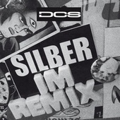 Play & Download Silber im Remix by DCS | Napster