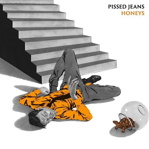 Play & Download Honeys by Pissed Jeans | Napster