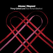 Play & Download Thing Called Love (feat. Richard Bedford) by Above & Beyond | Napster