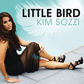 Play & Download Little Bird by Kim Sozzi | Napster