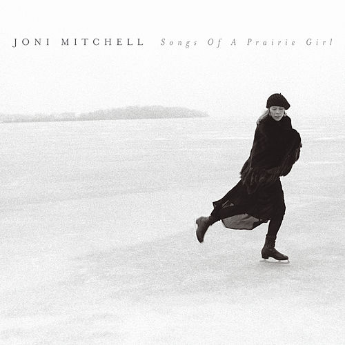 Songs Of A Prairie Girl by Joni Mitchell