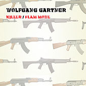 Killer / Flam Mode by Wolfgang Gartner