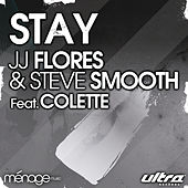 Stay by JJ Flores & Steve Smooth