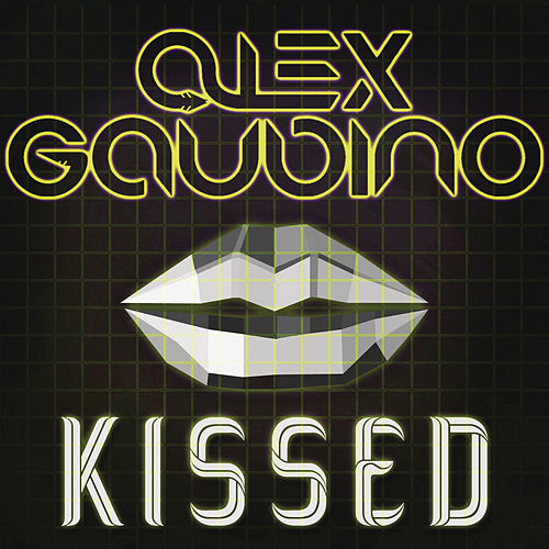 Play & Download Kissed by Alex Gaudino | Napster
