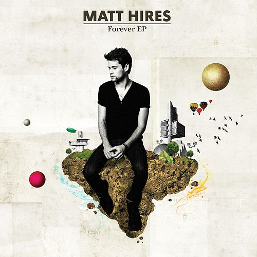 Play & Download Forever EP by Matt Hires | Napster