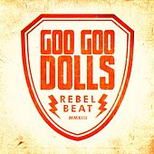 Rebel Beat by Goo Goo Dolls