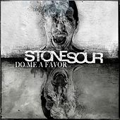 Play & Download Do Me A Favor by Stone Sour | Napster