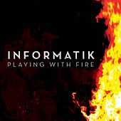 Play & Download Playing With Fire by Informatik | Napster