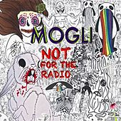 Not for the Radio von Mogli