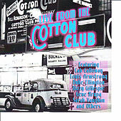 Play & Download Live from the Cotton Club by Various Artists | Napster