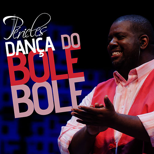 Play & Download Dança do Bole, Bole - Single by Péricles | Napster