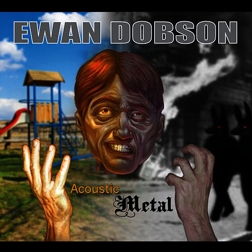Play & Download Acoustic Metal - Part 1 by Ewan Dobson | Napster