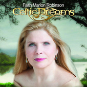 Play & Download Celtic Dreams by Faith Marion Robinson | Napster