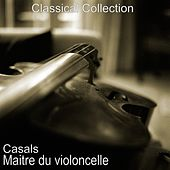 Pablo Casals : Maitre du violoncelle by Various Artists