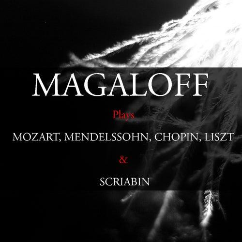 Magaloff Plays Mozart, Glinka, Mendelssohn, Chopin, Liszt & Scriabin by Nikita Magaloff