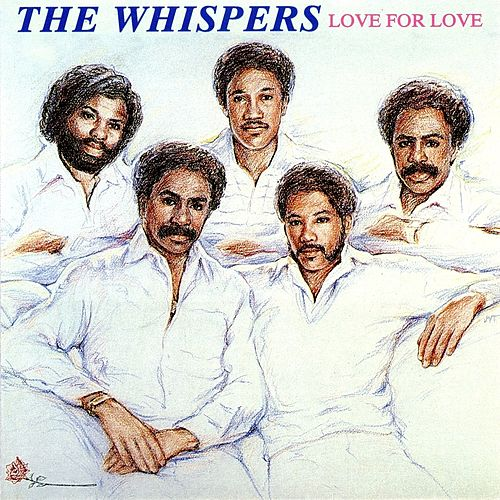 Play & Download Love for Love by The Whispers | Napster