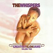 Greatest Slow Jams, Vol. 2 by The Whispers