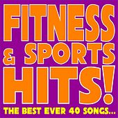 Play & Download Fitness & Sports Hits! (The Best Ever 40 Songs...) by Various Artists | Napster