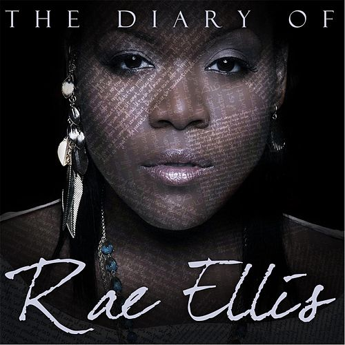 Play & Download The Diary of Rae Ellis by Rae Ellis | Napster