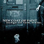 Play & Download New Coat of Paint -- Waits Tribute by Various Artists | Napster