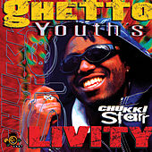 Play & Download Ghetto Youth's Livity by Chukki Starr | Napster