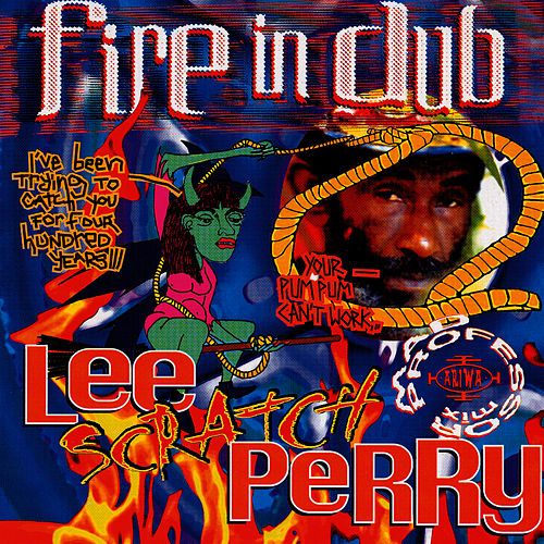 Play & Download Fire in Dub by Lee 'Scratch' Perry | Napster