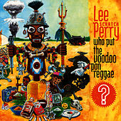 Play & Download Who Put The Voodoo `Pon Reggae? by Lee