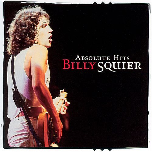 Play & Download Absolute Hits by Billy Squier | Napster