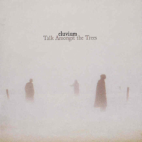 Play & Download Talk Amongst The Trees by Eluvium | Napster