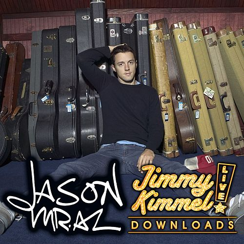Play & Download Jimmy Kimmel Live! by Jason Mraz | Napster