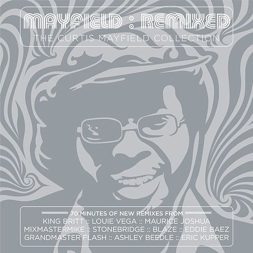 Play & Download Mayfield: Remixed - The Curtis Mayfield Collection by Curtis Mayfield | Napster