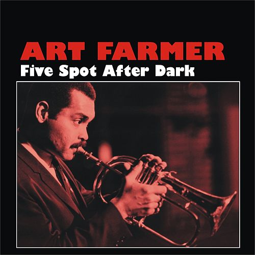 Five Spot After Dark by Art Farmer