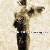 Play & Download Something Stirs - The Beginning (1981 - 1983) (Remastered) by Attrition | Napster