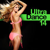 Play & Download Ultra Dance 14 by Various Artists | Napster