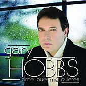Play & Download Dime Que Me Quieres by Gary Hobbs | Napster
