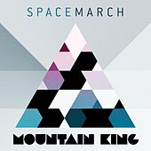 Mountain King by Space March