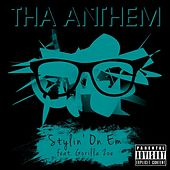 Play & Download Stylin' On Em (feat. Gorilla Zoe) by Tha Anthem | Napster