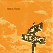 North & Prospect by The Sweet Remains