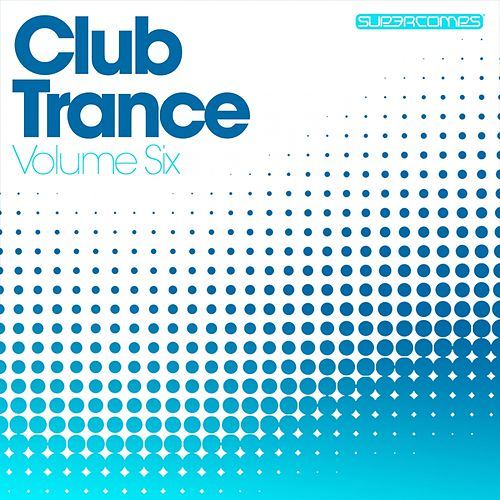 Club Trance Volume Six - EP by Various Artists