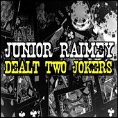 Play & Download Dealt Two Jokers by Junior Raimey | Napster