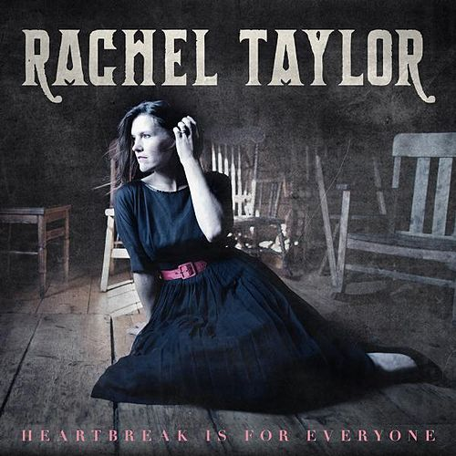 Heartbreak Is for Everyone by Rachel Taylor