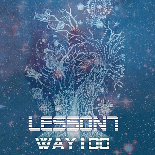 Way I Do by Lesson 7