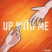 Up With Me by Modek